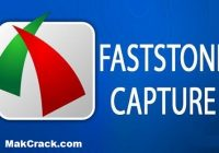 FastStone Capture 9.5 Crack + Serial Key [2021] Free Download